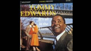 Tommy Edwards - Its all in the game (HQ)