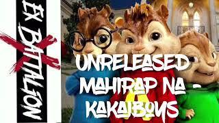 UNRELEASED (MAHIRAP NA) - KAKAIBOYS CHIPMUNKS VERSION