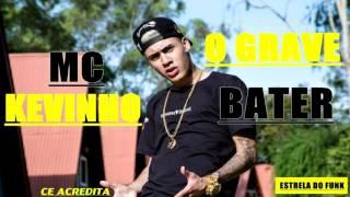 MC Kevinho - O Grave Bater (Estrelas Do Funk De São Paulo)
