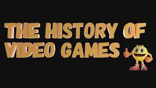 The History of video games - Intro