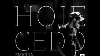 Emicida - Hoje Cedo Feat: Pitty