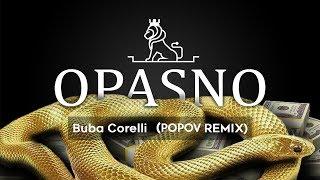 BUBA CORELLI - OPASNO (DJ PØP CLUB REMIX)