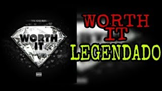 YK Osiris - Worth It ( Legendado / Tradução )