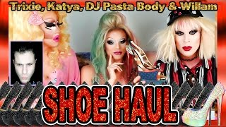 PRE-BOXING DAY LOUBOUTIN UNBOXING w Trixie, Katya, DJ Pasta Body & WILLAM