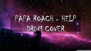 Papa Roach - HELP || Drums Cover by Soumyadeep Das Chatterjee