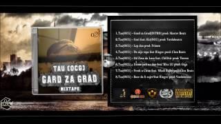 08. Tau [OCG] ft. Ringee - BOZE DA LI CUJES prod. Vordabeatzz