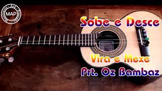 SOBE E DESCE - VIRA E MEXE part. OZ BAMBAZ
