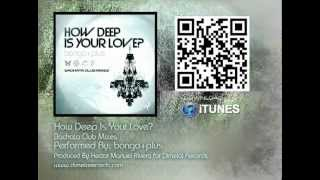 How Deep Is Your Love? Bachata Club Mix / Performed By: Bongo+Plus