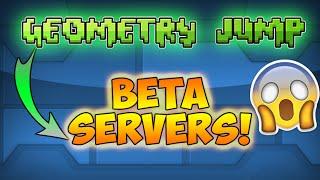 GEOMETRY JUMP BETA SERVERS!-ANTES DE GEOMETRY DASH