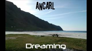 Ancarl - Dreaming (Radio Edit)