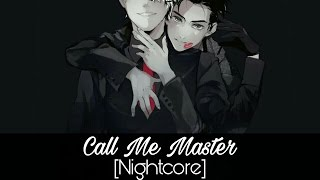 Nightcore - Call Me Master