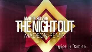 Martin Solveig - The Night Out Madeon Remix [ Lyrics]