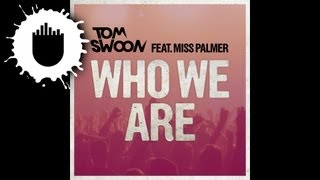 Tom Swoon feat. Miss Palmer - Who We Are (Cover Art)