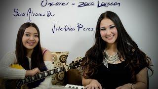 Uncover - Zara Larsson (Cover  Sara Álvarez & Valentina Perez)