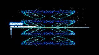 Matroda - Take Me Higher (Original Mix)