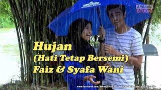 Hujan (Hati Tetap Bersemi) - Faiz & Syafa Wani