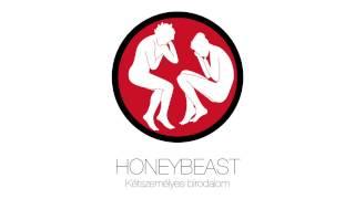 HONEYBEAST – Kétszemélyes birodalom