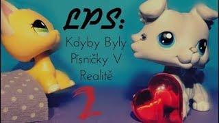 LPS: Kdyby byly písničky v realitě 2