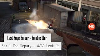 Last Hope Sniper Zombie War  - Act 1 The Deputy 4/30 look up