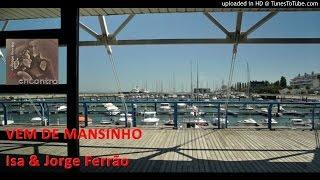 VEM DE MANSINHO - Isa & Jorge Ferrão (áudio demo)