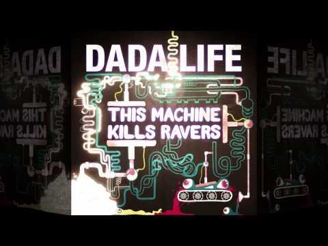 dada-life-this-machine-kills-ravers-dada-life