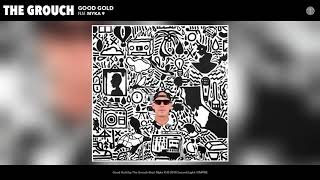 The Grouch - Good Gold (feat. Myka 9) (Audio)