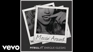 Pitbull - Messin' Around (Audio) ft. Enrique Iglesias