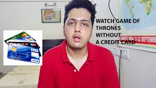 Watch Game of Thrones without a Credit Card