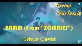 Zombies - Bamm - Türkçe Çeviri - Fatma Gürlemiş