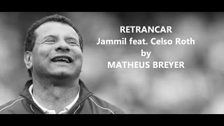 RETRANCAR - Jammil feat. Celso Roth