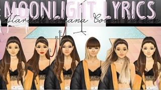 Ariana Grande - Moonlight Lyrics (Stardoll Version)