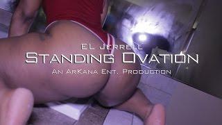 """EL Jerrell - """"Standing Ovation""""   D/E by @HardEarnCash"""