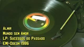 Almir -- Mundo sem Amor【LP Sucessos do Passado】1986