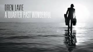 Oren Lavie | Unhidden Track: A Quarter Past Wonderful
