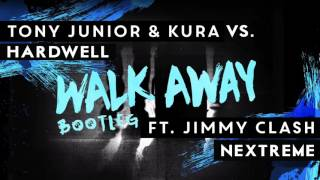 Tony Junior & KURA feat. Jimmy Clash vs. Hardwell - Walk Away Calavera (Nextreme Bootleg)