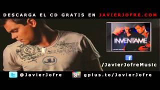 CD ♪ Javier Jofré ♫ Invéntame - Track 01 ► Y ahora