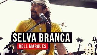 Bell Marques - Selva Branca - YouTube Carnaval 2015