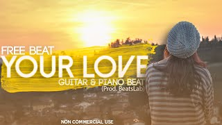 Your Love - R&B Piano & Guitar Love Beat 🎹🎸(BeatsLab)