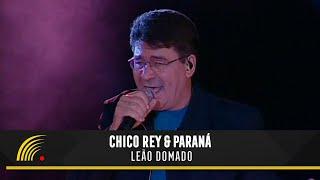 Chico Rey e Paraná - Leão Domado (Ao Vivo Vol. 1) - Oficial