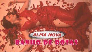 Banda Alma Nova -Clip Banho de Rosas ( 2015 )