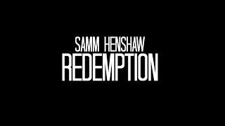 """Samm Henshaw """"Redemption"""" @SammHenshaw"""