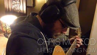 Life is Happening Now - Chris McLeod
