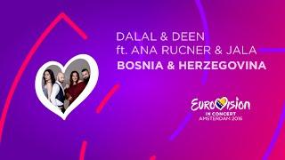Eurovision In Concert 2016 - Dalal & Deen ft. Ana Rucner and Jala (Bosnia & Herzegovina)
