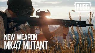 PUBG - New Weapon - Mk47 Mutant