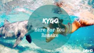 Kygo - Here For You Remake