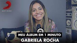 Meu Álbum Em 1 Minuto - Gabriela Rocha - Pra Onde Iremos?