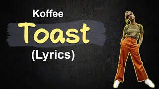 Koffee - Toast (lyrics)
