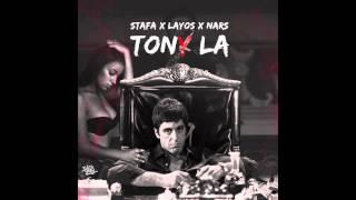 Stafa X Layos x Nars _ Tony La