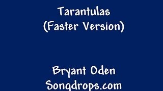 The Tarantula Song: Faster Version