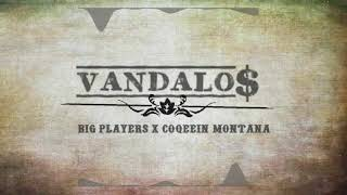 BIG PLAYERS X COQEEIN MONTANA - VANDALOS (QCHALARECORD)